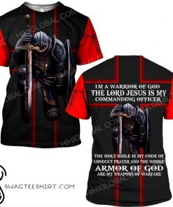 I'm a warrior of God the lord Jesus is my commanding officer all over printed shirt