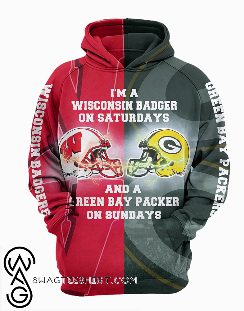 I'm a wisconsin badgers on saturdays and a green bay packers on sundays 3d hoodie