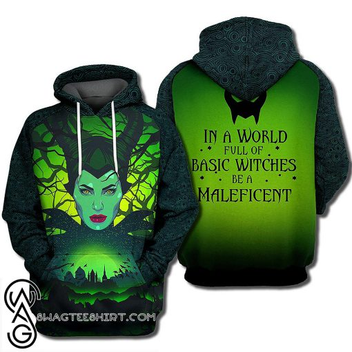 In a world full of basic witches be a maleficent 3d hoodie