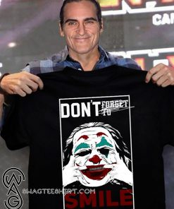 Joker don't forget to smile shirt