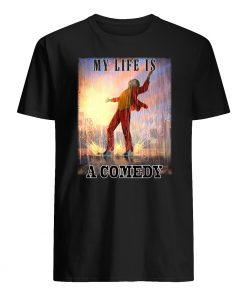 Joker my life is a comedy mens shirt
