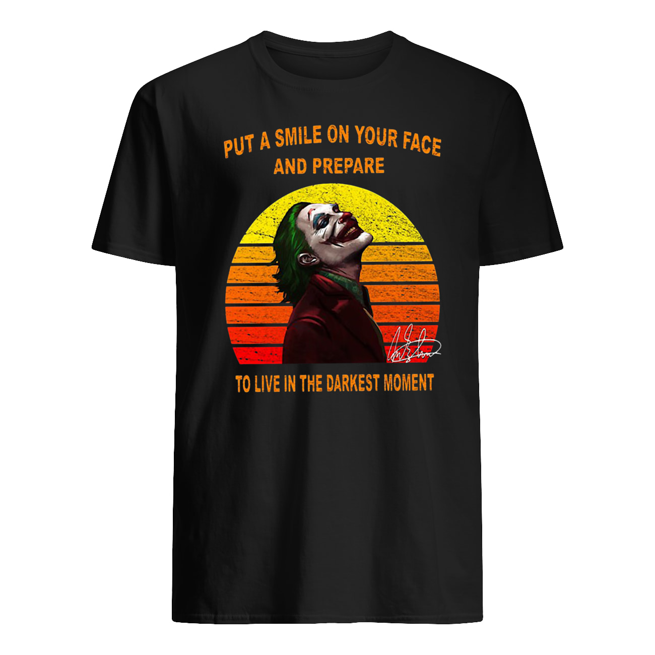 Joker put a smile on your face and prepare to live in the darkest moment signature vintage mens shirt