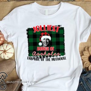 Jolliest bunch of assholes this side of the nuthouse national lampoon's christmas vacation shirt