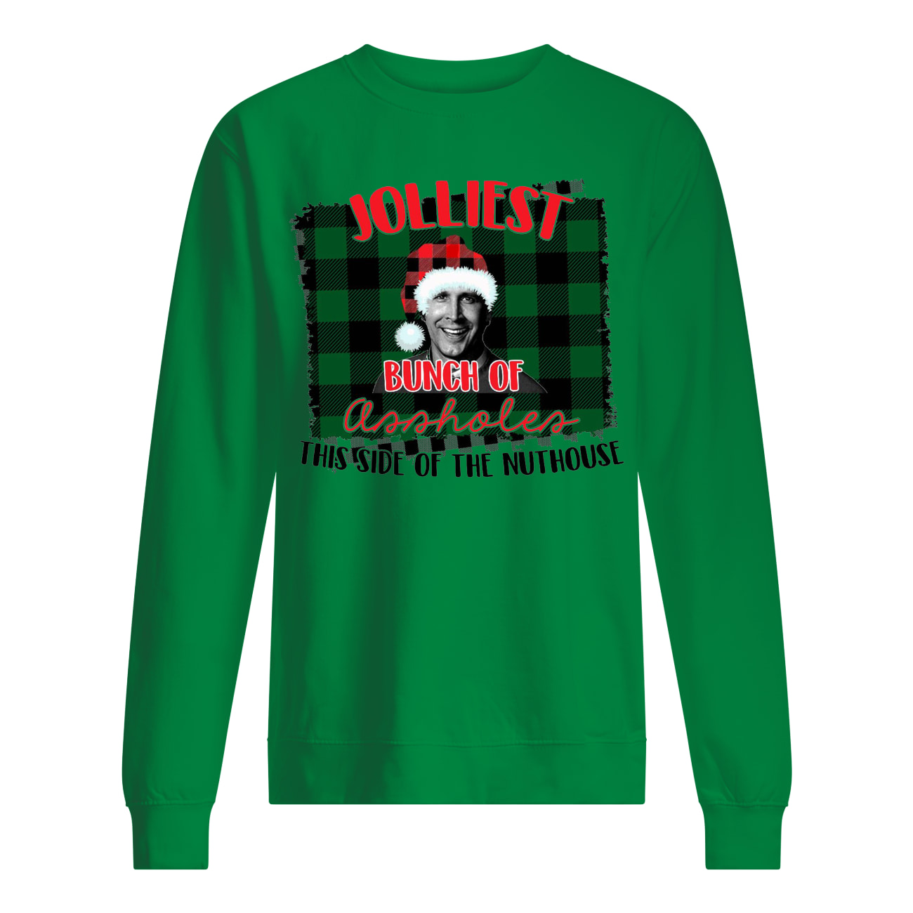 Jolliest bunch of assholes this side of the nuthouse national lampoon's christmas vacation sweatshirt