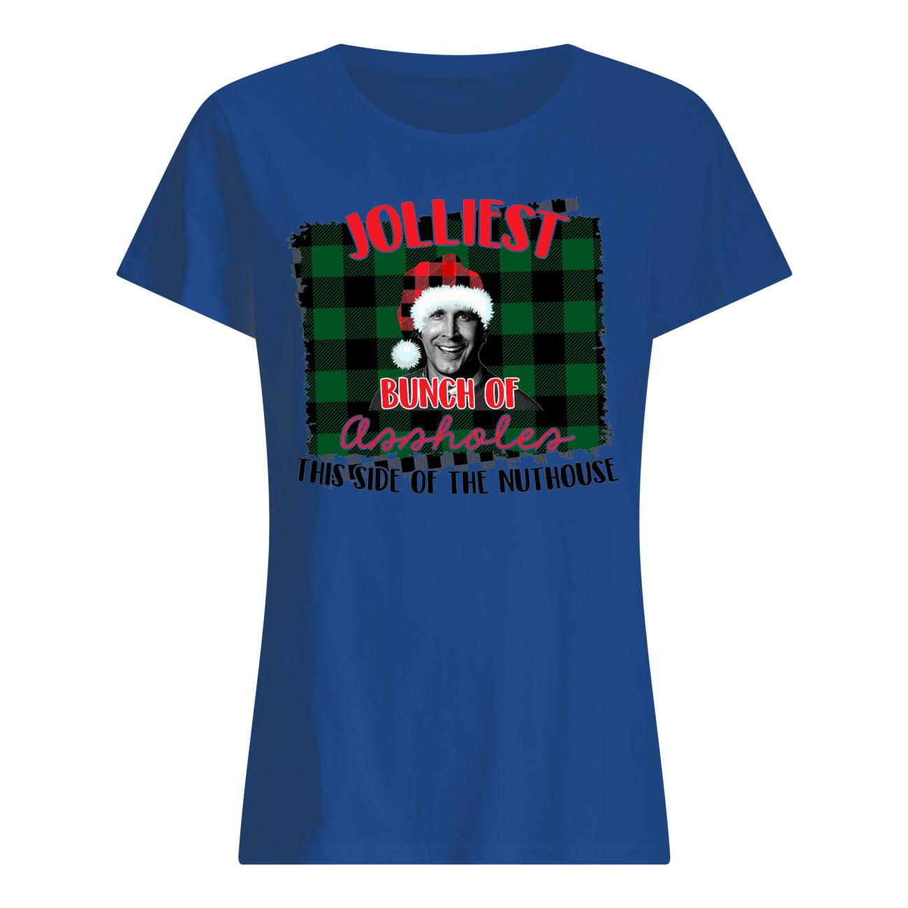 Jolliest bunch of assholes this side of the nuthouse national lampoon's christmas vacation womens shirt