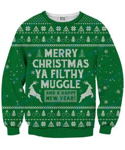 Merry christmas ya filthy muggle and a happy new year ugly sweater - green