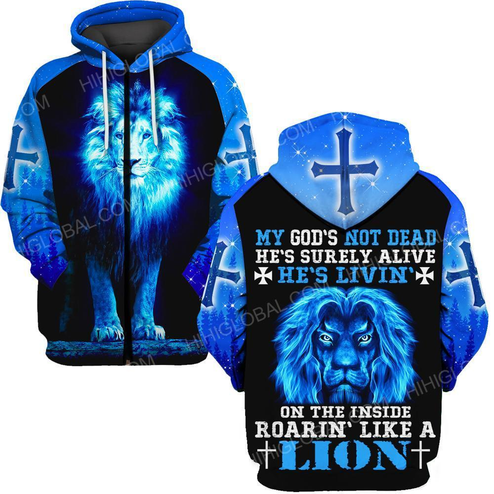 My God's not dead he's livin' on the inside roaring like a lion 3d zip hoodie