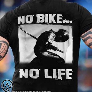 No bike no life motorcycle shirt