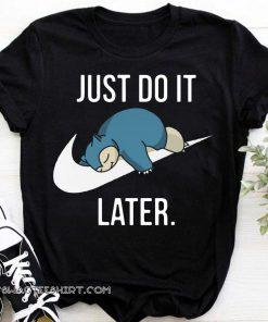 Pokemon snorlax just do it later shirt