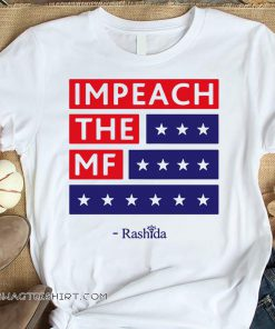 Rashida impeach the mf shirt