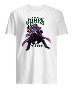 The jokes on you mens shirt