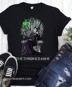 The throne is mine maleficent shirt