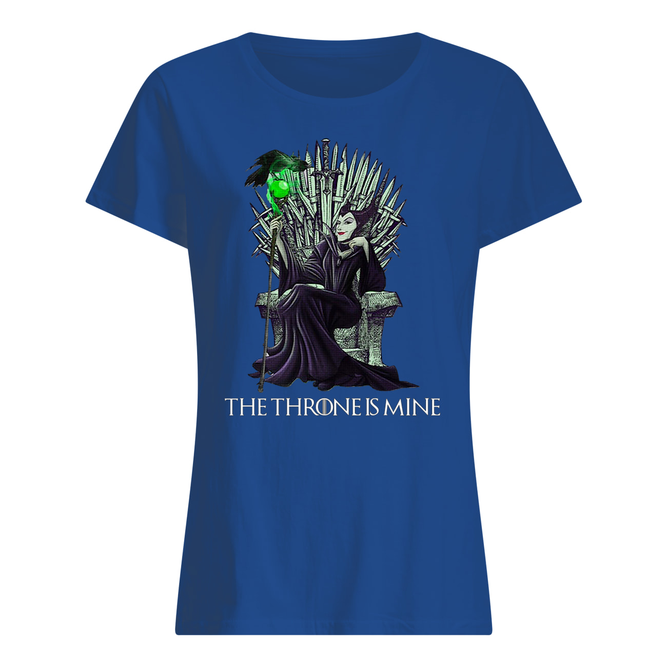 The throne is mine maleficent womens shirt