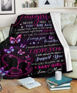 To my daughter never feel that you are alone blanket