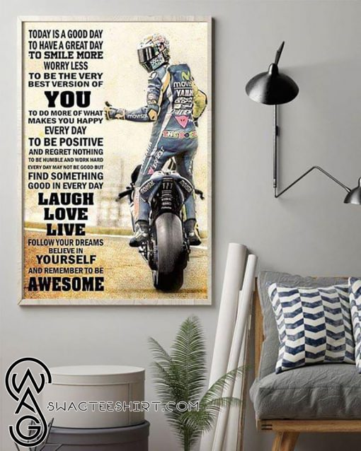 Today is a good day to have a great day valentino rossi 46 poster