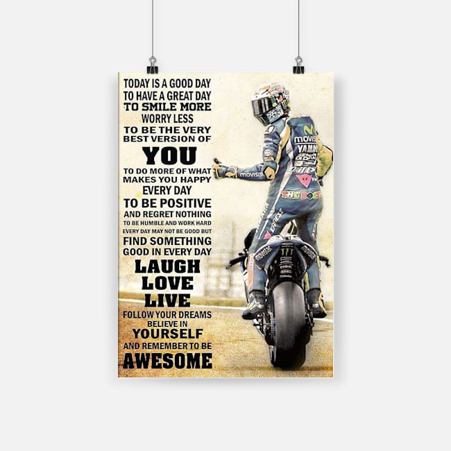 Today is a good day to have a great day valentino rossi 46 poster - a4