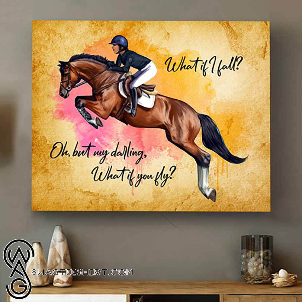 What if i fall oh my darling what if you fly horse canvas