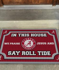 Alabama crimson tide in this house we praise Jesus and say roll tide roll doormat 4