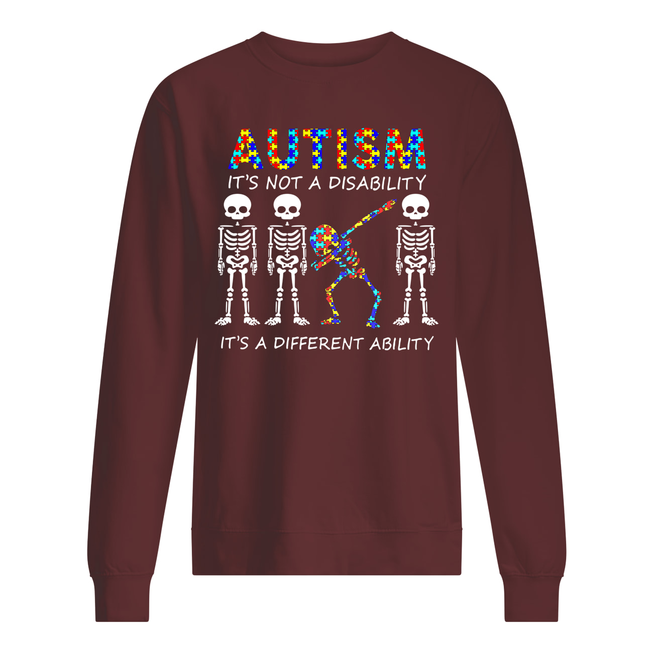 Autism it's not a disability it's a different ability skeleton sweatshirt
