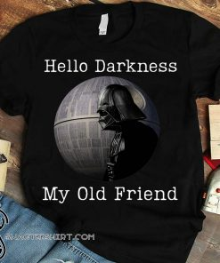 Hello darkness my old friend darth vader shirt