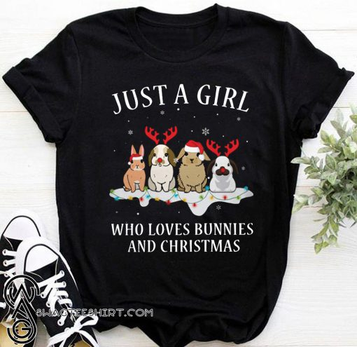 Just a girl who loves bunnies and christmas shirt