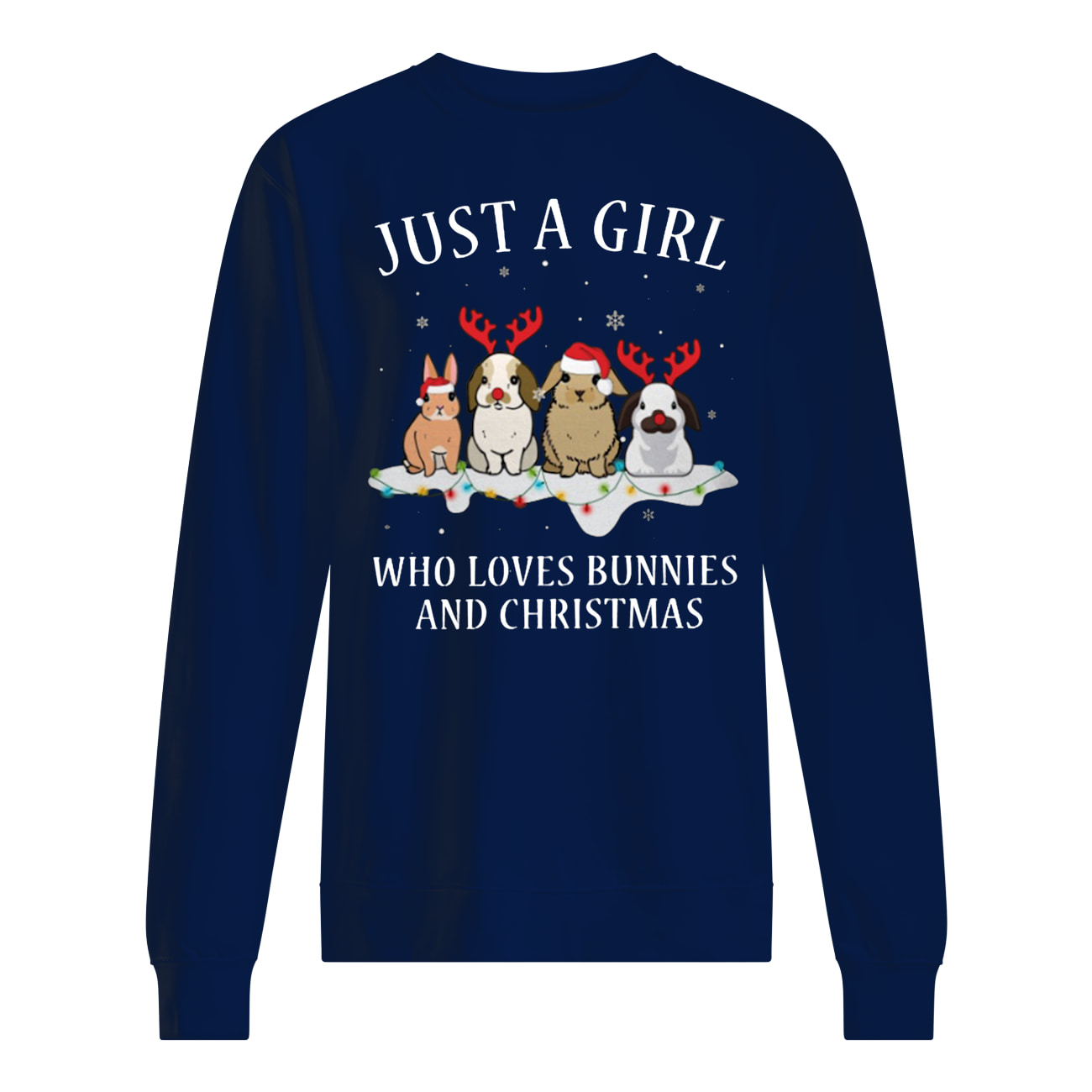 Just a girl who loves bunnies and christmas sweatshirt