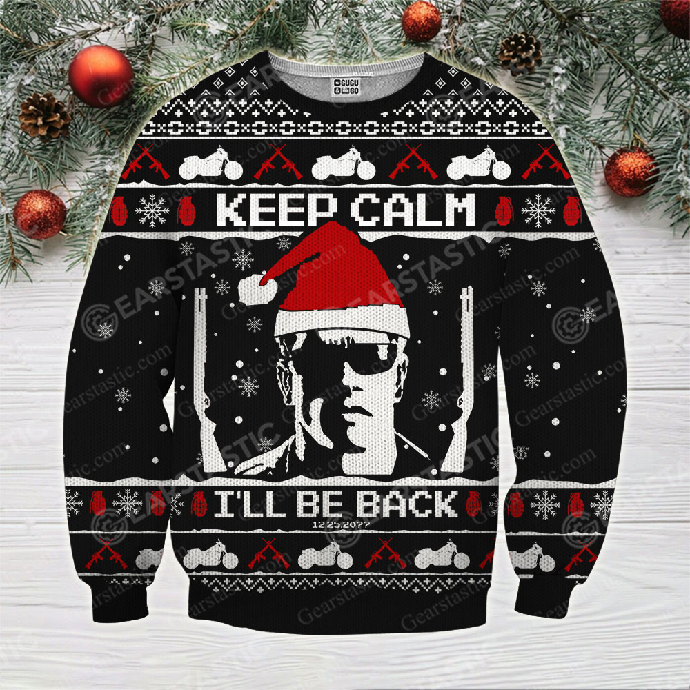 Keep calm i'll be back the terminator ugly christmas sweater 1