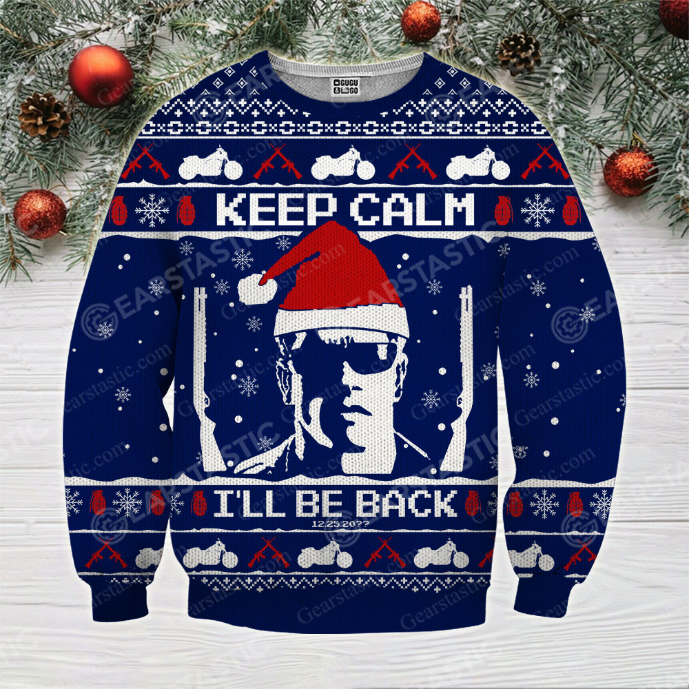 Keep calm i'll be back the terminator ugly christmas sweater 2