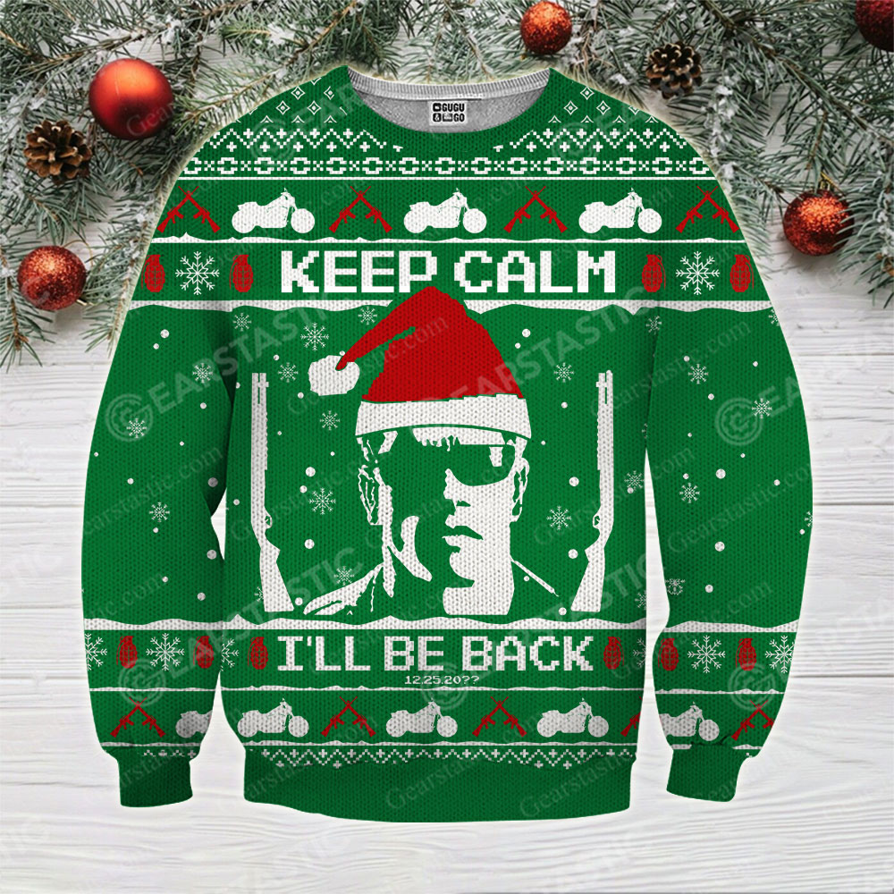 Keep calm i'll be back the terminator ugly christmas sweater 3