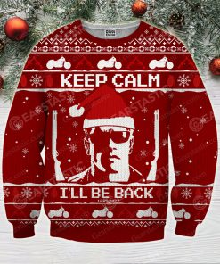 Keep calm i'll be back the terminator ugly christmas sweater 4