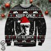 Keep calm i'll be back the terminator ugly christmas sweater