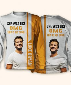 Luke bryan she was like oh my god this is my song 3d sweatshirt