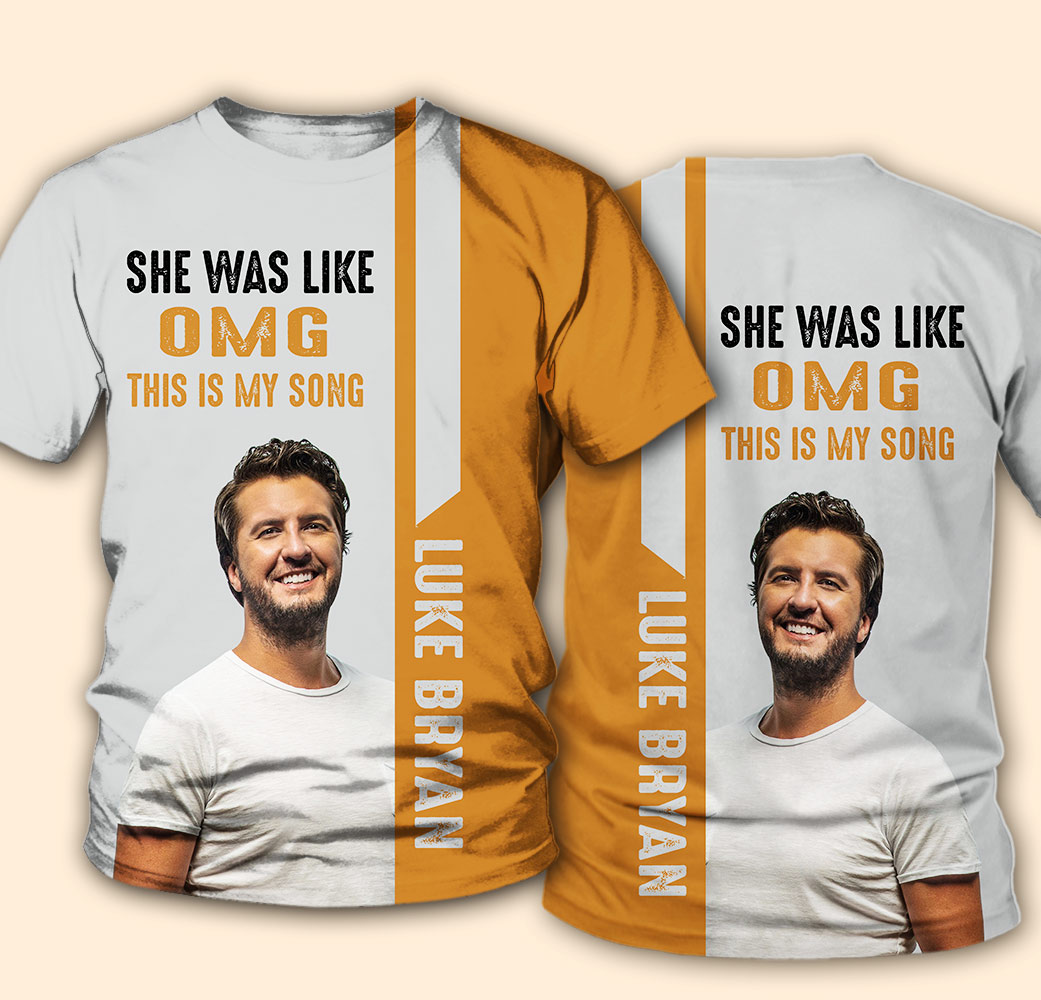 Luke bryan she was like oh my god this is my song 3d tshirt