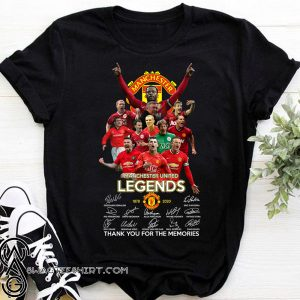 Manchester united legend 1878 2020 thank you for the memories signatures shirt