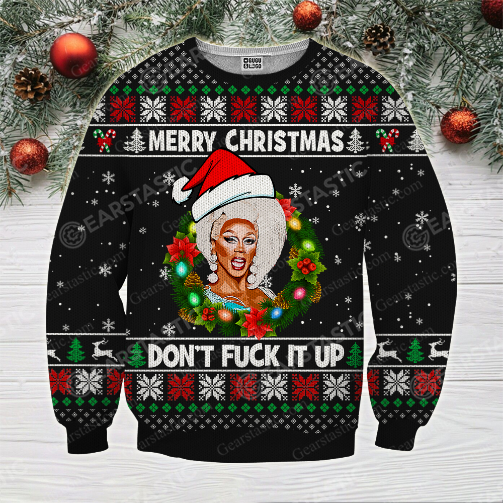 Merry christmas don't fuck it up rupaul's drag race ugly christmas sweater 1