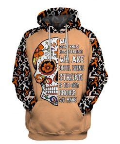Multi-color we don't know how strong we are sugar skull cancer awareness hoodie - orange