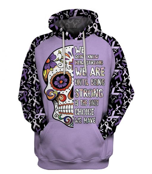 Multi-color we don't know how strong we are sugar skull cancer awareness hoodie - purple