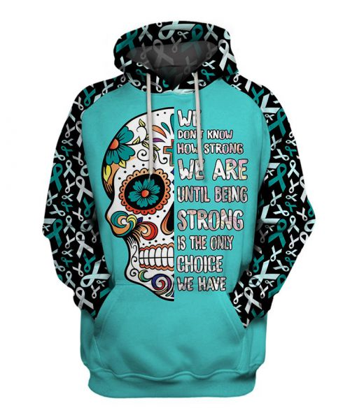 Multi-color we don't know how strong we are sugar skull cancer awareness hoodie - teal
