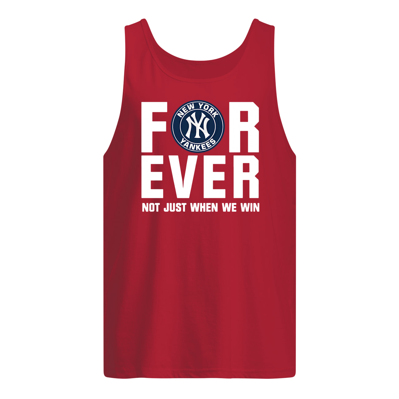 New york yankees forever not just when we win tank top