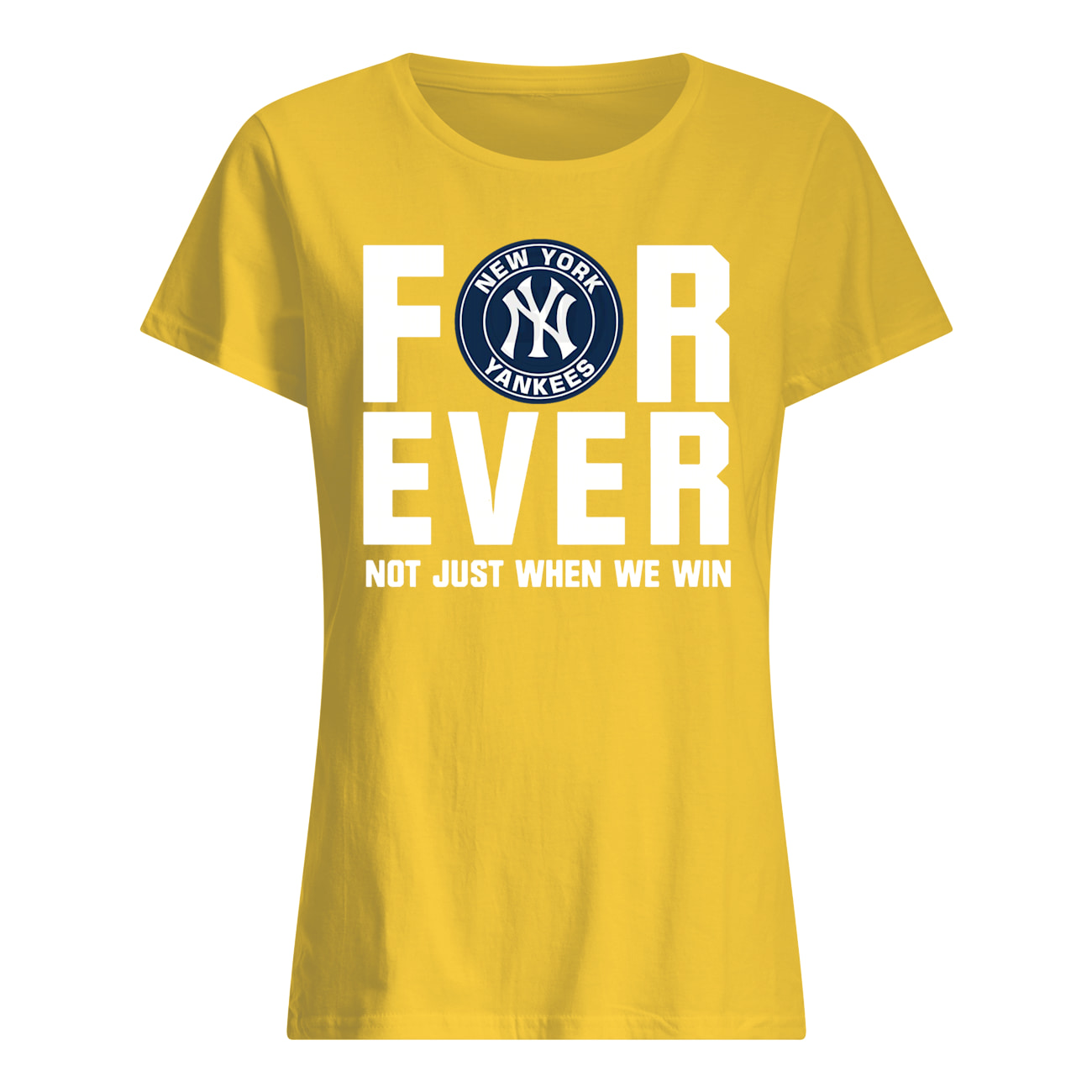 New york yankees forever not just when we win womens shirt