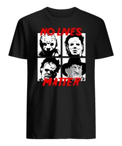 No lives matter horror movies characters mens shirt