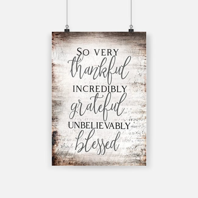 So very thankful forever grateful unbelievably blessed poster 1