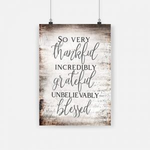 So very thankful forever grateful unbelievably blessed poster 4