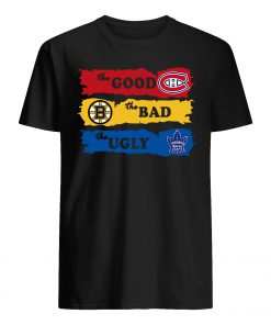 The good montreal canadiens the bad boston bruins the ugly toronto maple leafs mens shirt