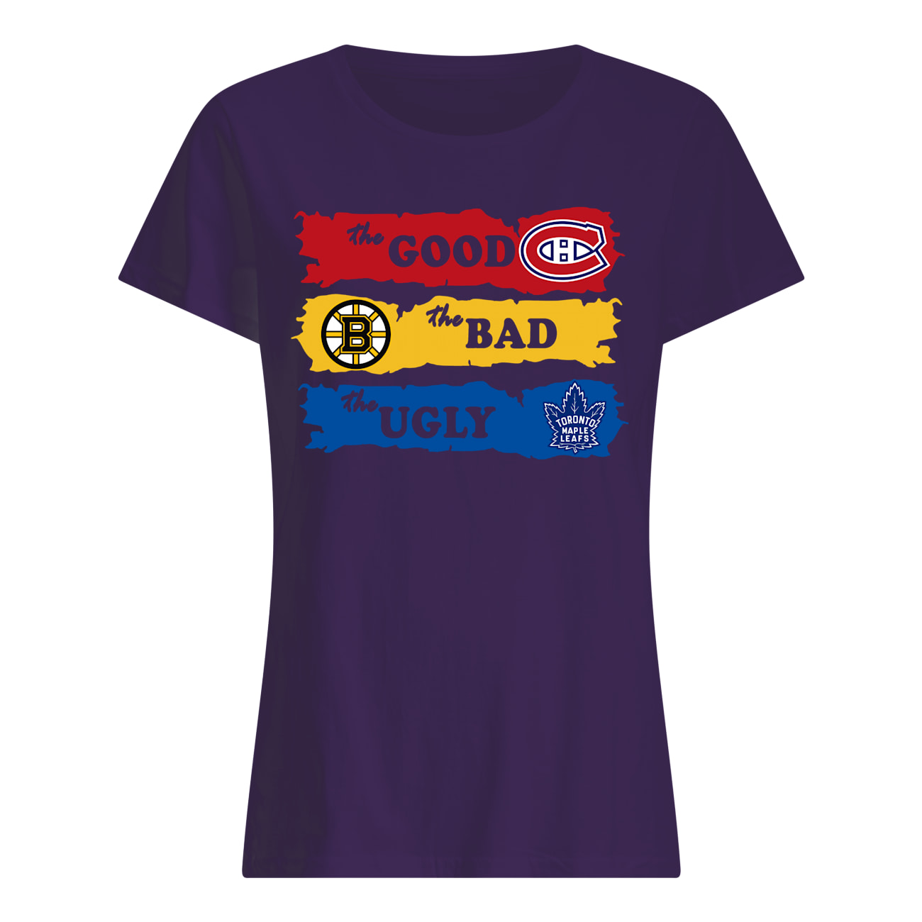 The good montreal canadiens the bad boston bruins the ugly toronto maple leafs womens shirt