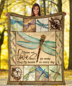 Those we love don't go away they fly beside us every day dragonfly blanket 2
