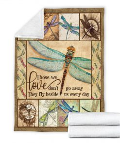 Those we love don't go away they fly beside us every day dragonfly blanket 3