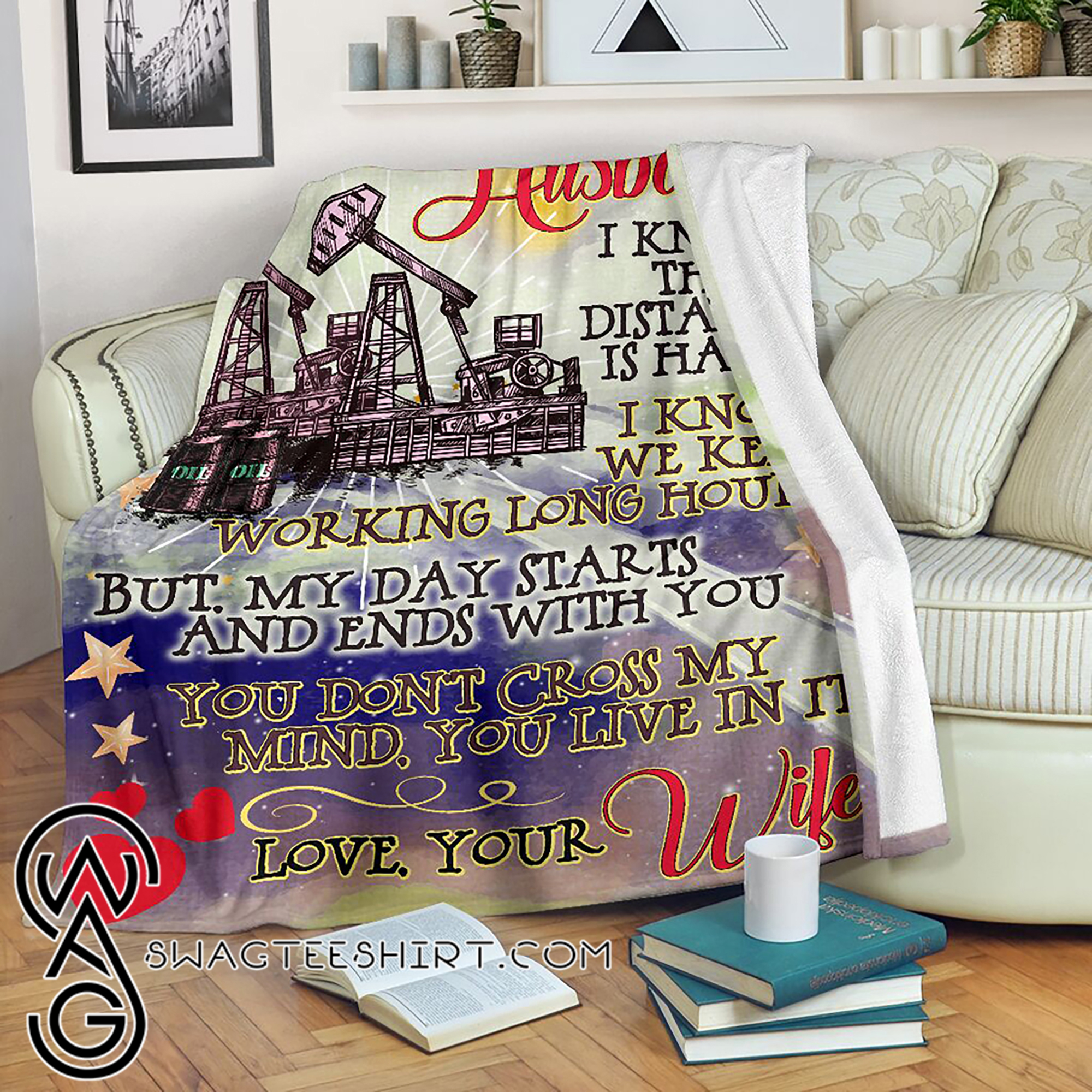 To my husband an oilfield man blanket