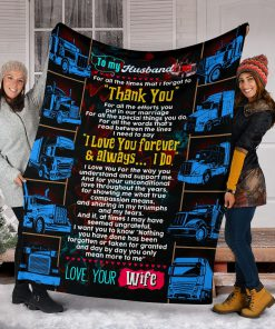 To my husband love your wife trucker blanket 3