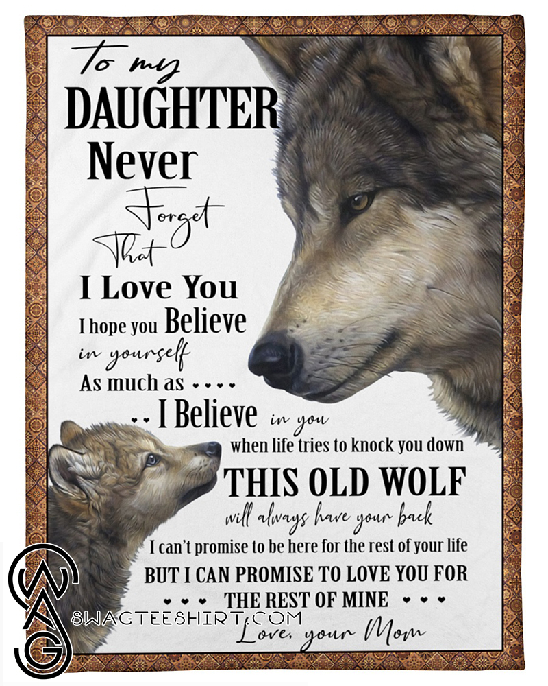 Download Wolf to my daughter never forget that i love you blanket